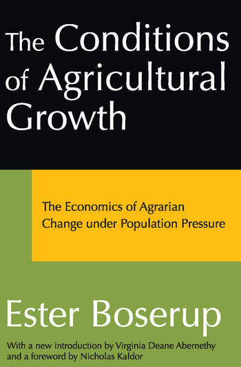 The Conditions of Agricultural Growth The Economics of Agrarian Change Under Population Pressure book cover