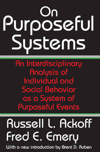 On Purposeful Systems An Interdisciplinary Analysis of Individual and Social Behavior as a System of Purposeful Events book cover