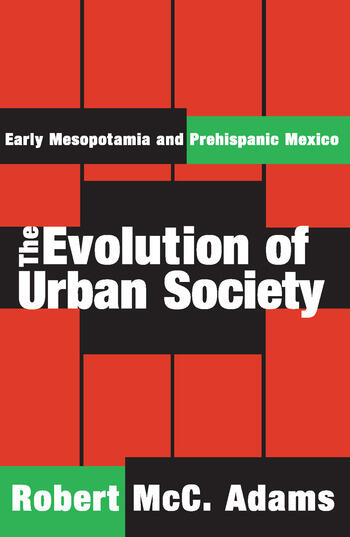 The Evolution of Urban Society Early Mesopotamia and Prehispanic Mexico book cover