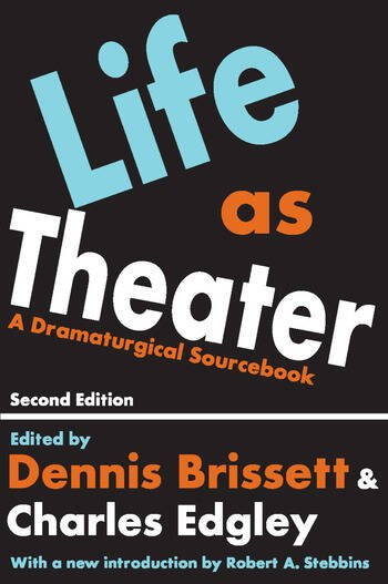 Life as Theater A Dramaturgical Sourcebook book cover