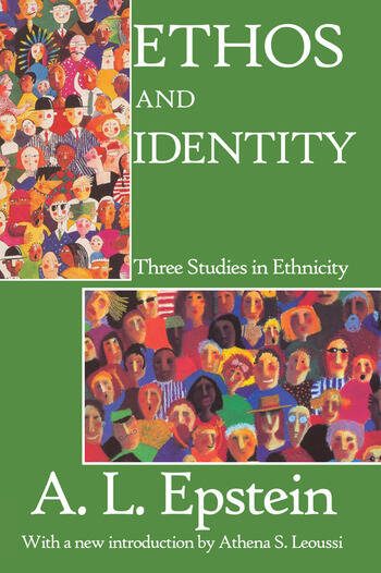 Ethos and Identity Three Studies in Ethnicity book cover