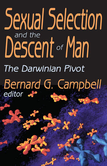 Sexual Selection and the Descent of Man The Darwinian Pivot book cover