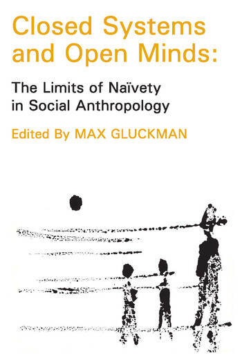 Closed Systems and Open Minds The Limits of Naivety in Social Anthropology book cover