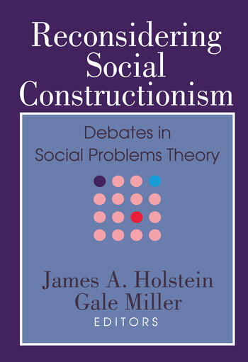 Reconsidering Social Constructionism Debates in Social Problems Theory book cover
