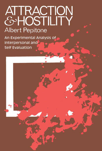 Attraction and Hostility An Experimental Analysis of Interpersonal and Self Evaluation book cover