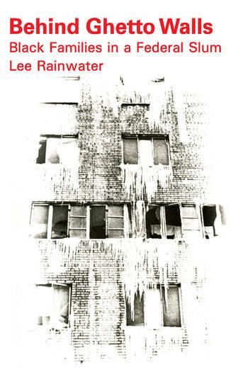 Behind Ghetto Walls Black Families in a Federal Slum book cover