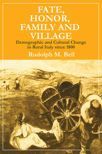 Fate, Honor, Family and Village Demographic and Cultural Change in Rural Italy Since 1800 book cover