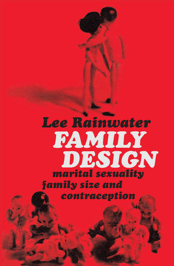 Family Design Marital Sexuality, Family Size, and Contraception book cover