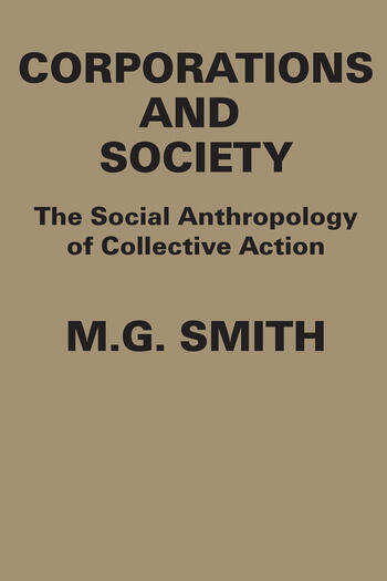 Corporations and Society The Social Anthropology of Collective Action book cover