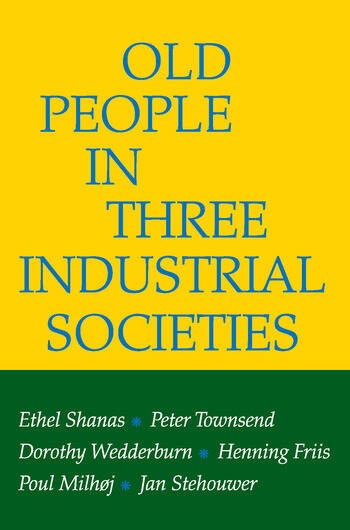 Old People in Three Industrial Societies book cover