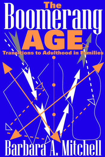 The Boomerang Age Transitions to Adulthood in Families book cover