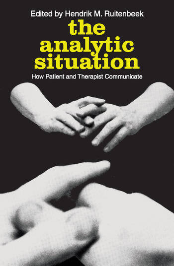 The Analytic Situation How Patient and Therapist Communicate book cover