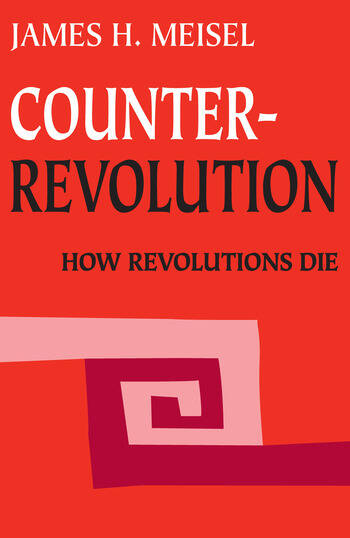 Counterrevolution How Revolutions Die book cover
