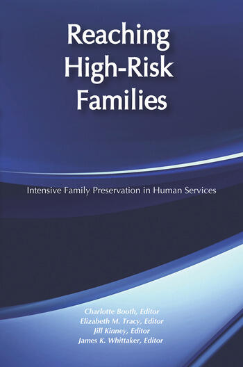 Reaching High-Risk Families Intensive Family Preservation in Human Services - Modern Applications of Social Work book cover