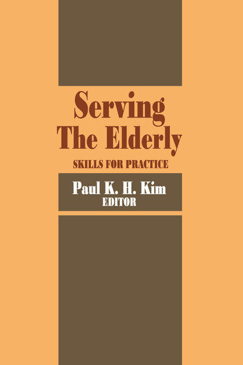 Serving the Elderly Skills for Practice book cover