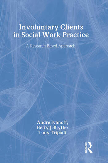 Involuntary Clients in Social Work Practice A Research-Based Approach book cover