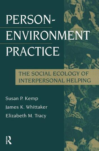 Person-Environment Practice Social Ecology of Interpersonal Helping book cover