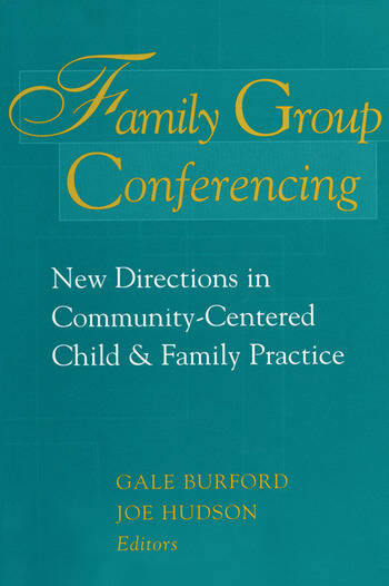 Family Group Conferencing New Directions in Community-Centered Child and Family Practice book cover