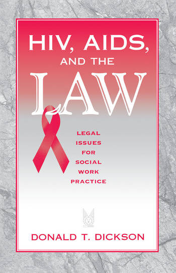 HIV, AIDS, and the Law Legal Issues for Social Work Practice and Policy book cover