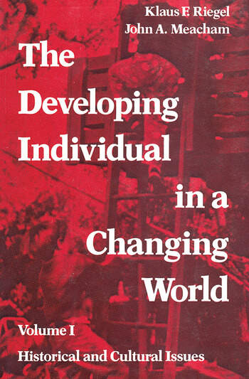 The Developing Individual in a Changing World Volume 1, Historical and Cultural Issues book cover