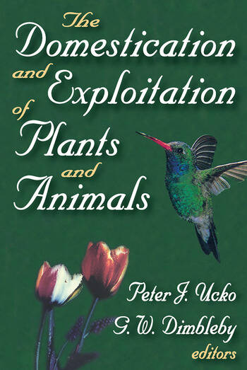 The Domestication and Exploitation of Plants and Animals book cover