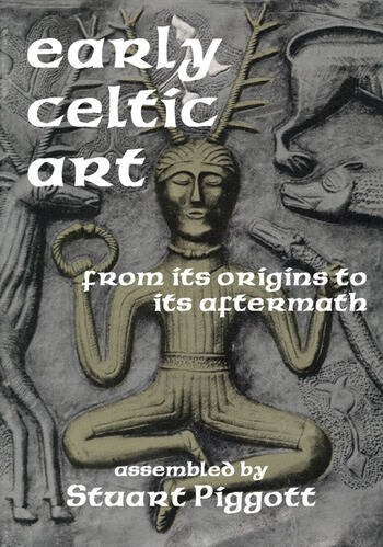 Early Celtic Art From Its Origins to Its Aftermath book cover