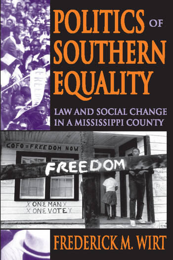 Politics of Southern Equality Law and Social Change in a Mississippi County book cover