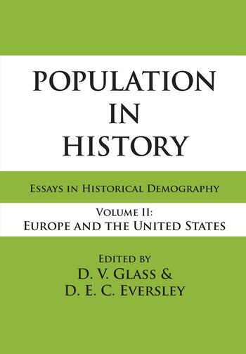 Population in History Essays in Historical Demography, Volume II: Europe and United States book cover