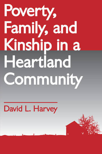 Poverty, Family, and Kinship in a Heartland Community book cover
