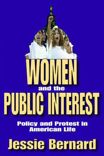 Women and the Public Interest Policy and Protest in American Life book cover