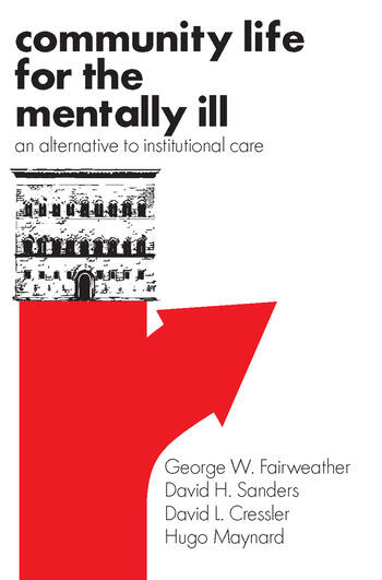 Community Life for the Mentally Ill An Alternative to Institutional Care book cover