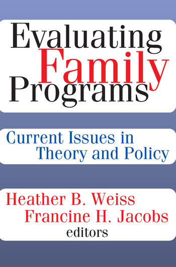 Evaluating Family Programs Current Issues in Theory and Policy book cover