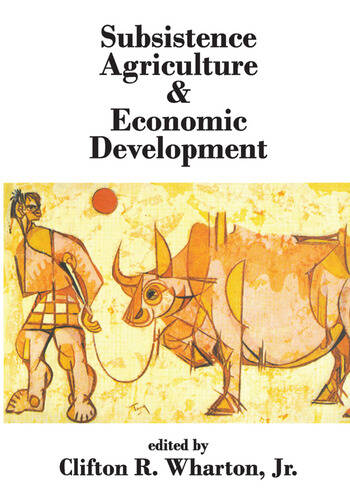 Subsistence Agriculture and Economic Development book cover