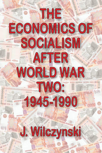 The Economics of Socialism After World War Two 1945-1990 book cover