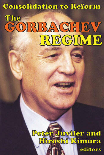 The Gorbachev Regime Consolidation to Reform book cover