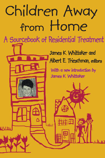 Children Away from Home A Sourcebook of Residential Treatment book cover