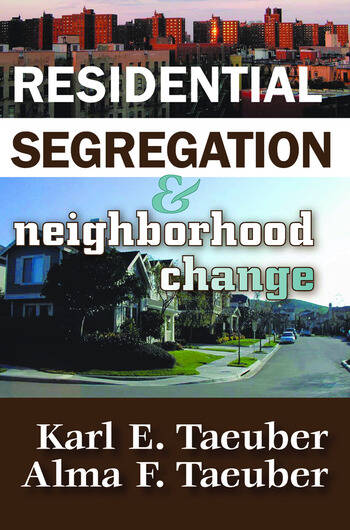 Residential Segregation and Neighborhood Change book cover