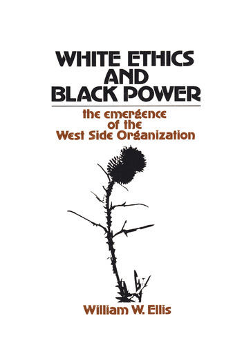 White Ethics and Black Power The Emergence of the West Side Organization book cover