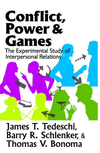 Conflict, Power, and Games The Experimental Study of Interpersonal Relations book cover