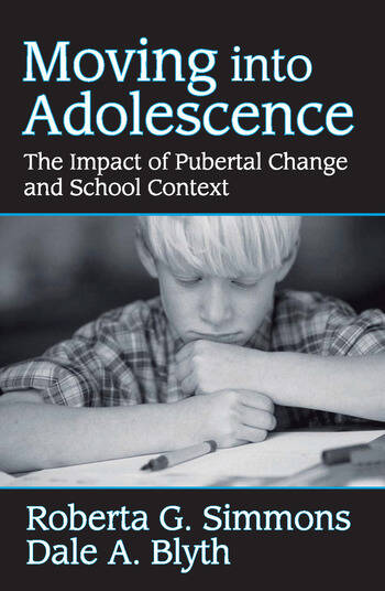 Moving into Adolescence The Impact of Pubertal Change and School Context book cover