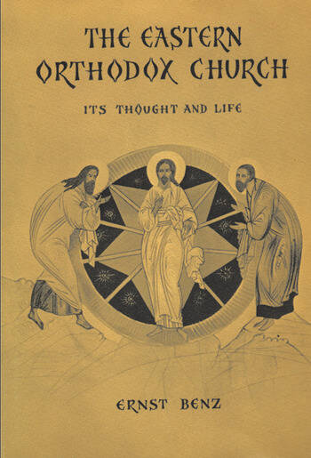 The Eastern Orthodox Church Its Thought and Life book cover