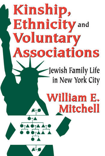 Kinship, Ethnicity and Voluntary Associations Jewish Family Life in New York City book cover