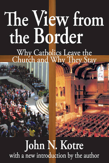The View from the Border Why Catholics Leave the Church and Why They Stay book cover