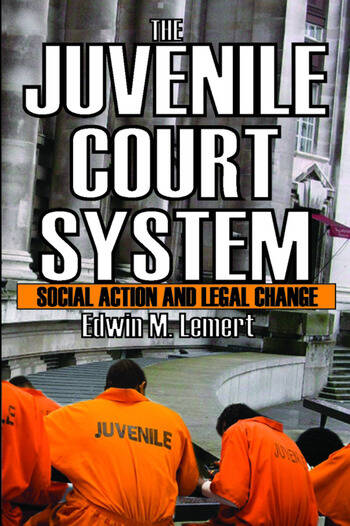 The Juvenile Court System Social Action and Legal Change book cover