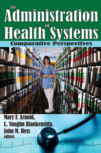 The Administration of Health Systems Comparative Perspectives book cover