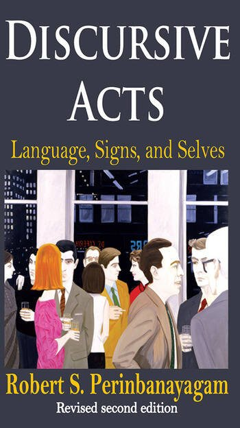 Discursive Acts Language, Signs, and Selves book cover