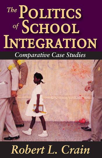 The Politics of School Integration Comparative Case Studies book cover