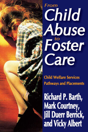 From Child Abuse to Foster Care Child Welfare Services Pathways and Placements book cover
