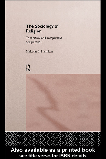 The Sociology of Religion An Introduction to Theoretical and Comparative Perspectives book cover