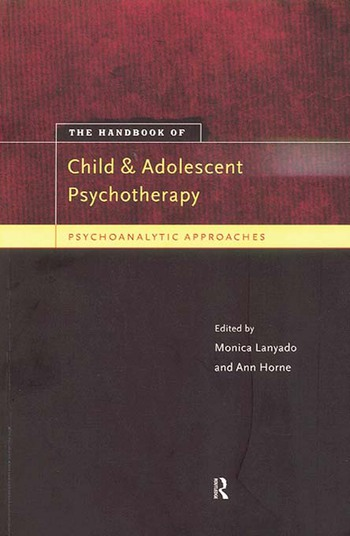 The Handbook of Child and Adolescent Psychotherapy Psychoanalytic Approaches book cover